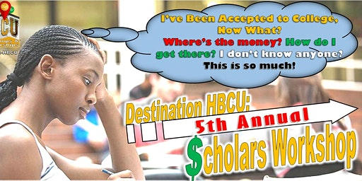 Destination HBCU: 5th Annual Scholars Workshop