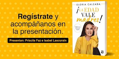 Presentación del libro ¡La edad vale madres! de Gloria Calzada boletos