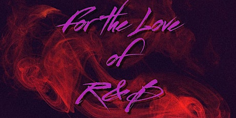 For The Love of R &B tickets