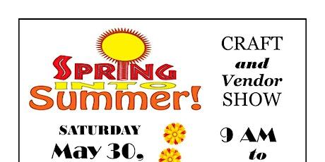 Spring into Summer Craft & Vendor Show tickets