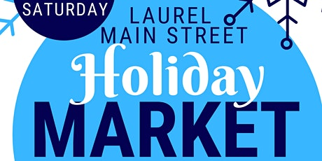 Small Business Saturday - Holiday Market on Laurel Main Street tickets