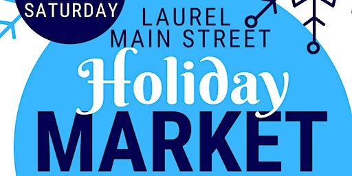 Small Business Saturday - Holiday Market on Laurel Main Street