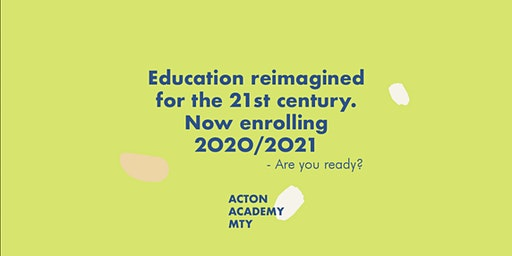 Open House: Visit Acton Academy MTY