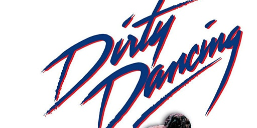 Dirty Dancing - Valentine's Weekend at the Chehalis Theater