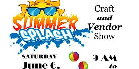 Summer Splash Craft & Vendor Show tickets