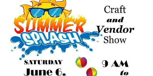 Summer Splash Craft & Vendor Show