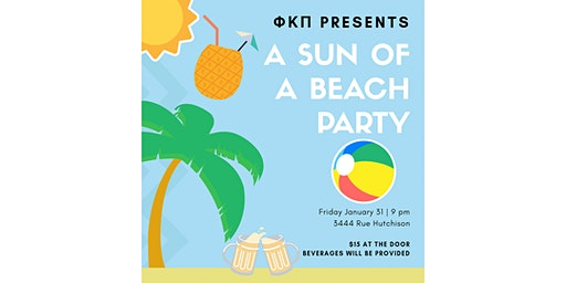 ΦΚΠ Presents: A Sun of a Beach Party