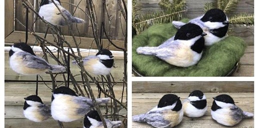 Felted Chickadee Workshop, March 28, 2020