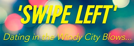 SWIPE LEFT: Dating in the Windy City Blows!