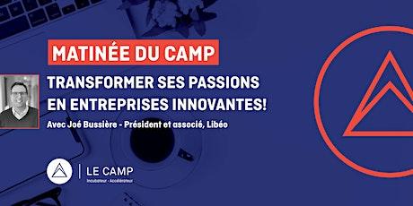 Matinée du CAMP - Transformer ses passions en entreprises innovantes! billets