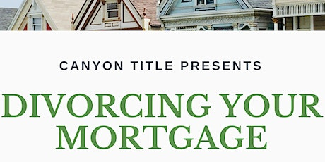 Divorcing Your Mortgage tickets