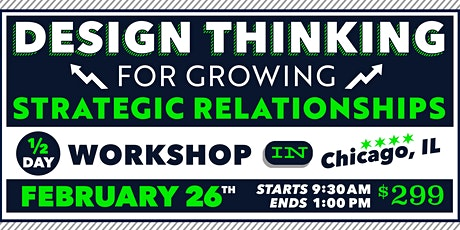 Design Thinking for Growing Business Relationships, 1/2-Day – Feb 2020 tickets