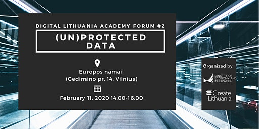 Digital Lithuania Academy Forum: (Un)protected data