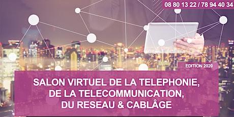 SALON VIRTUEL DE LA TÉLÉPHONIE, DE LA TÉLÉCOMMUNICATION, DU RÉSEAU & CÂBLAGE - Edition 2020 billets
