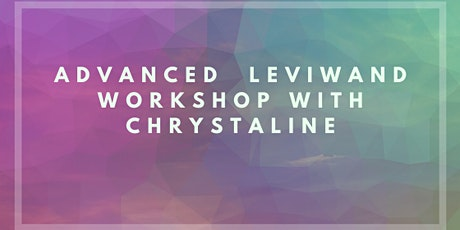 Angel Rolls and Luceros- Advanced Leviwand Workshop tickets