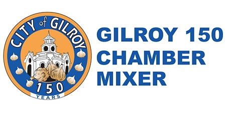 Gilroy 150 Chamber Mixer tickets