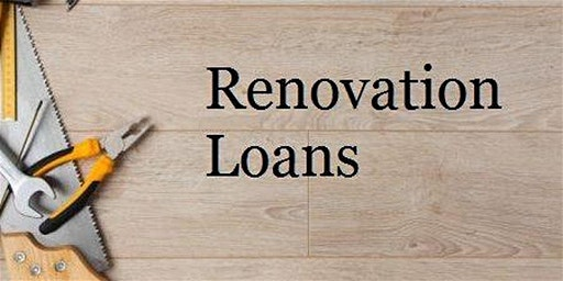 Renovation Loans- How to create  opportunity on current or future home