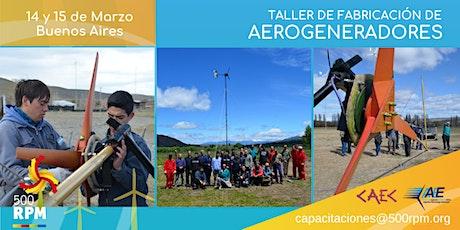 Taller de Fabricación de Aerogeneradores / Marzo Buenos Aires 2020 entradas