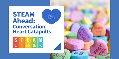 STEAM Ahead: Conversation Heart Catapults