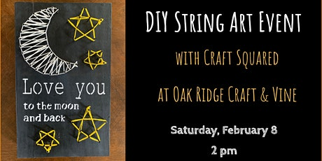 DIY String Art at Oak Ridge Craft & Vine tickets