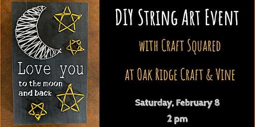 DIY String Art at Oak Ridge Craft & Vine