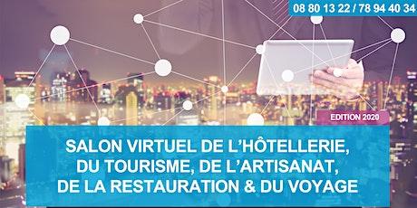 SALON VIRTUEL DE HÔTELLERIE, DU TOURISME, DE L'ARTISANAT, DE LA RESTAURATION & DU VOYAGE - Edition 2020 tickets