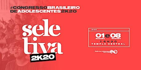 SELETIVAS CONGRESSO BRASILEIRO DE ADOLESCENTES 2K20 ingressos