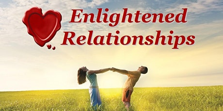 Enlightement Relationship Workshop: Last Saturday of each Month:1 day event tickets