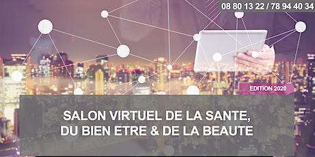 SALON VIRTUEL DE LA SANTE, DU BIEN ÊTRE & DE LA BEAUTÉ - Edition 2020 tickets