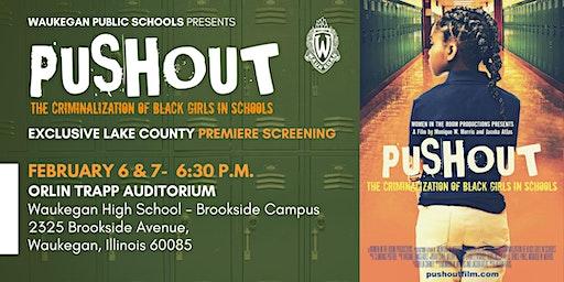 Waukegan Public Schools Exclusive Premiere PUSHOUT: The Criminalization of Black Girls in Schools