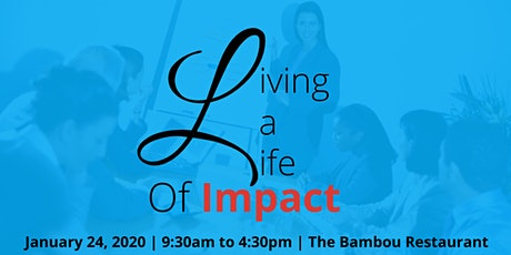 Living A Life Of Impact tickets