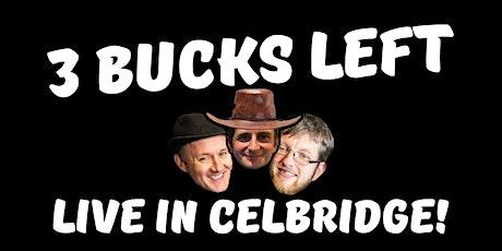3 Bucks Left: Live in Celbridge! tickets