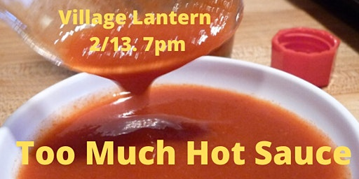 Too Much Hot Sauce Comedy Show