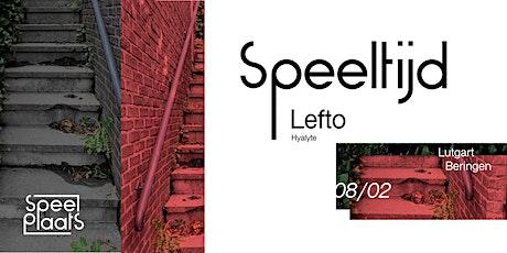 Speeltijd met Lefto | Hyalyte tickets