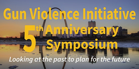 Gun Violence Initiative 5th Anniversary Symposium tickets