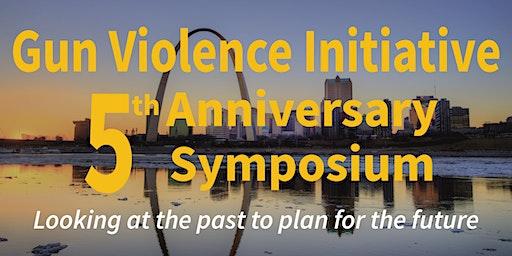 Gun Violence Initiative 5th Anniversary Symposium