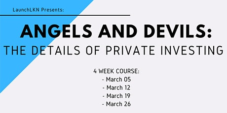 Angels & Devils: The Details of Private Investing (4 Week Course) tickets