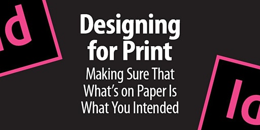 Designing for Print: Making Sure That What's on Paper Is What You Intended