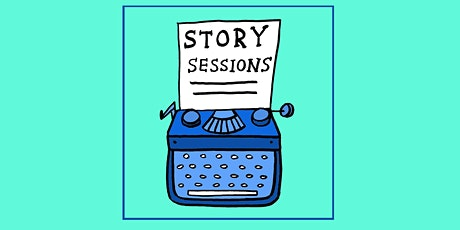 Story Sessions -- A Multi-Genre Narrative Workshop focused on Storytelling tickets