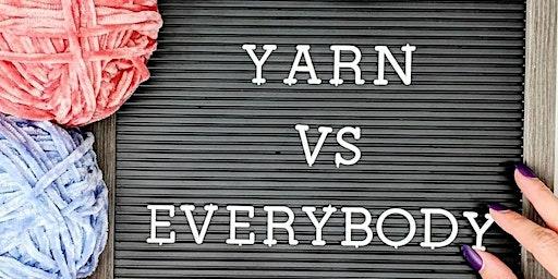 Yarn Vs. Everybody Stash and Social