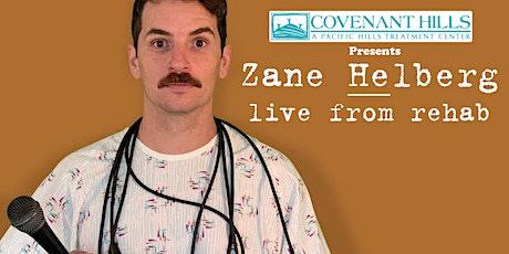 Zane Helberg, live from rehab - Denver tickets