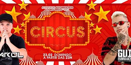 Carnaval Alforria- Festa Circus ingressos