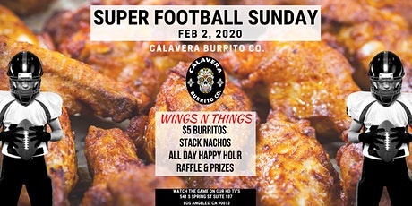 Super Football Sunday  at Calavera Burrito Co. tickets