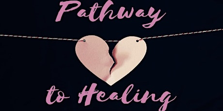 Pathway to Healing - Our Journey Begins Now tickets