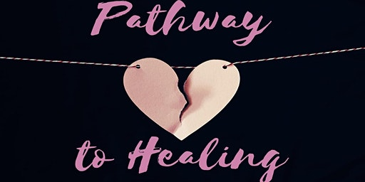 Pathway to Healing - Our Journey Begins Now
