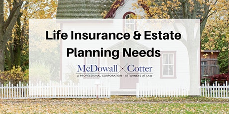 How to Use Life Insurance to Meet Estate Planning Needs and Goals (6 CE Credits) - McDowall Cotter San Mateo 3/18/20 8:30 AM tickets