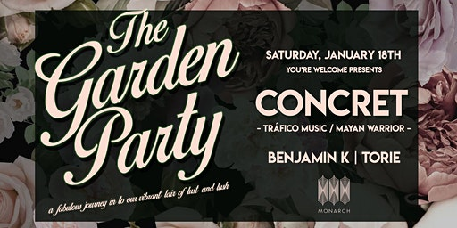 The Garden Party with CONCRET (Trafico Music, Mayan Warrior)