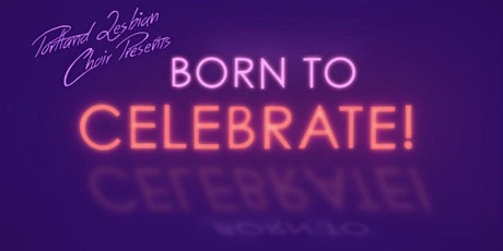 Born to Celebrate! tickets