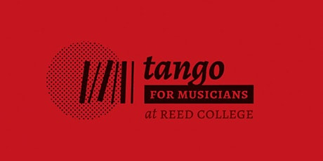 Tango for Musicians at Reed College 2020 tickets
