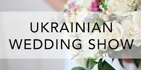 Ukrainian Wedding Show tickets